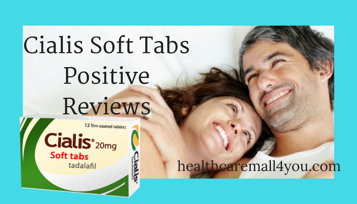 Cialis Soft Tabs Positive Reviews