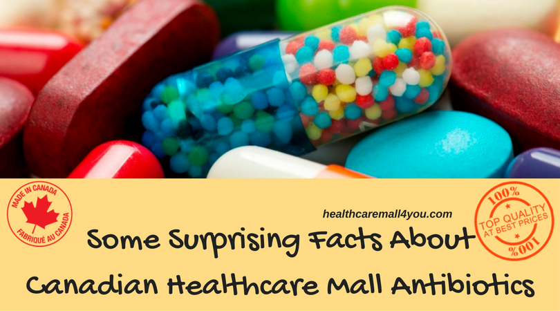 Some Surprising Facts About Canadian Healthcare Mall Antibiotics
